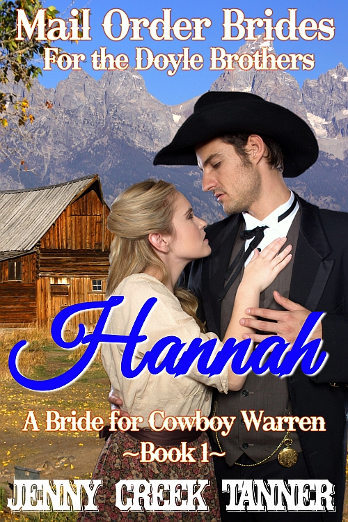 AUDIO BOOK – Hannah: A Bride for Cowboy Warren: Mail Order Brides for the Doyle Brothers, Book 1