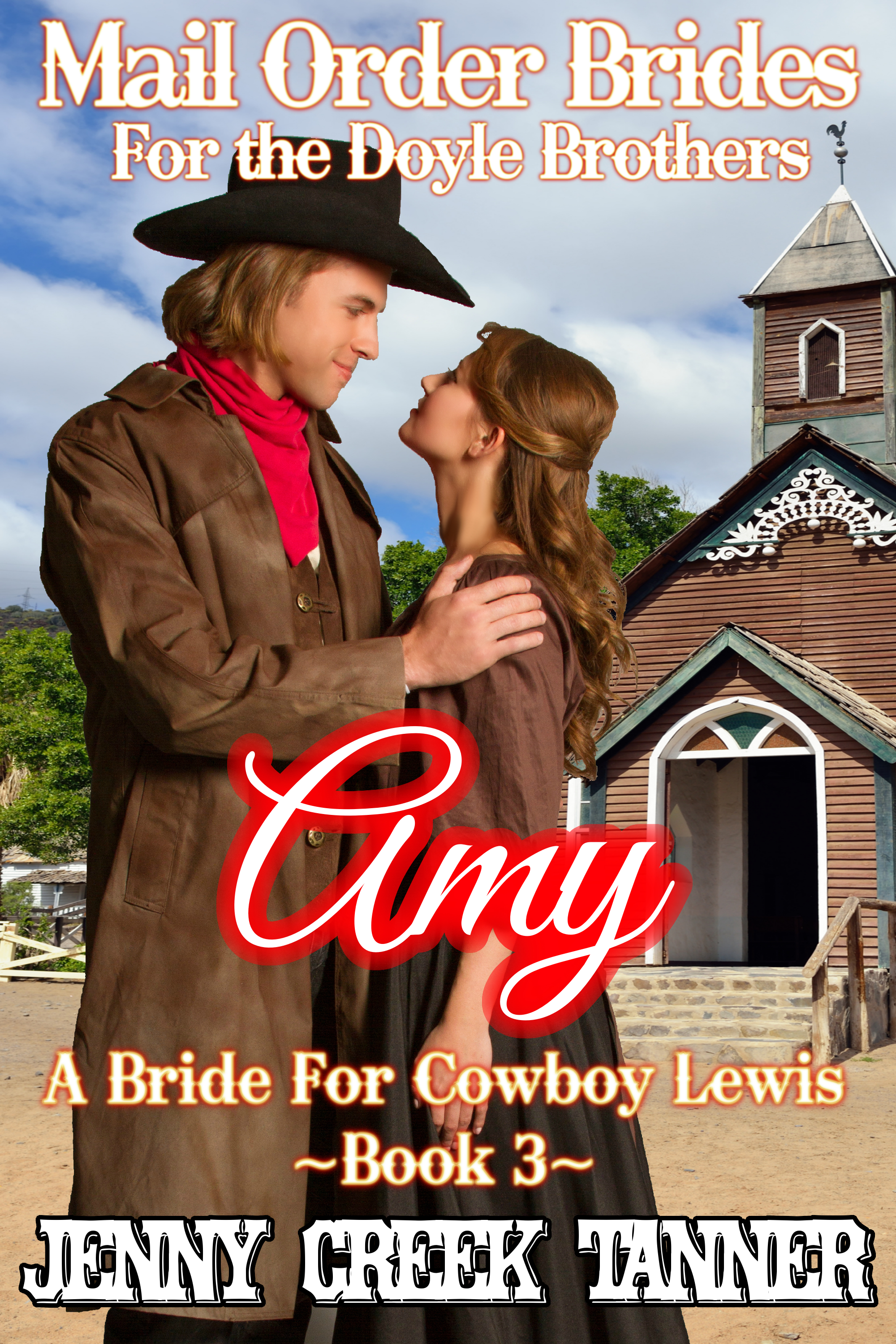 Amy: A Bride For Cowboy Lewis (Mail Order Brides For The Doyle Brothers Book 3)