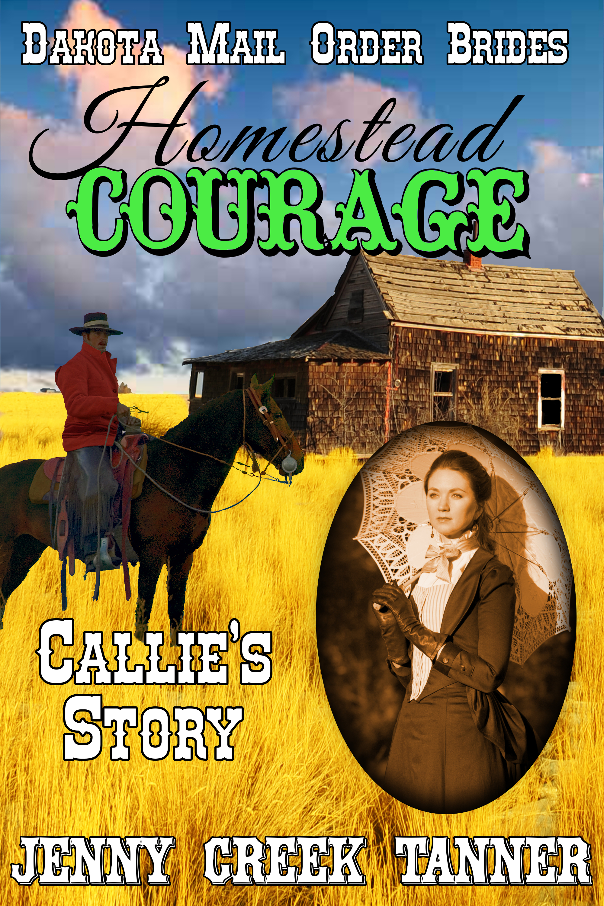 Homestead COURAGE: Callie's Story (Dakota Mail Order Brides Book 3)