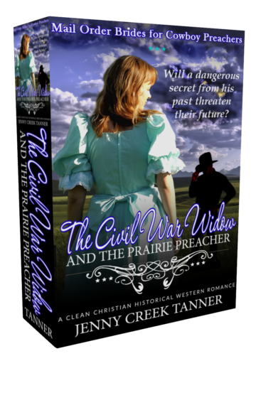 The Civil War Widow and the Prairie Preacher (Mail Order Brides For Cowboy Preachers (Clean Christian Western Romance) Book 1)