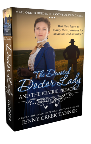 The Devoted Doctor Lady and the Prairie Preacher (Mail Order Bride For The Cowboy Preacher (Clean Christian Western Romance) Book 2)