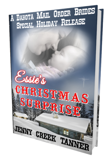 Essie's Christmas Surprise: A Heartwarming Christmas Story (Dakota Mail Order Brides Book 5)